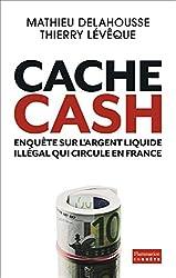 Cache Cash : Enquête sur l'argent liquide illégal qui circule en France