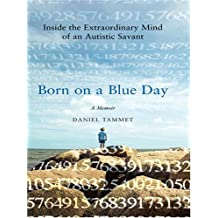 Born on a Blue Day: Inside the Extraordinary Mind of an Autistic Savant (Thorndike Biography) by Daniel Tammet (2007-06-07)