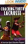 Coaching Youth Lacrosse (Coaching You...