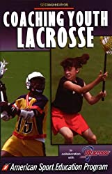Coaching Youth Lacrosse - 2nd Edition (Coaching Youth Sports Series)