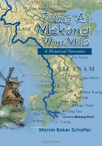 Tilting At Mekong Windmills A Historical Narrative
