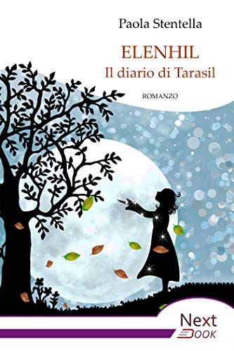 Elenhil - Il diario di Tarasil (Italian Edition)