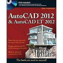 AutoCAD 2012 and AutoCAD LT 2012 Bible by Ellen Finkelstein (2011-07-12)