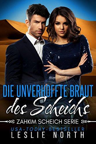 Die unverhoffte Braut des Scheichs (Zahkim Scheich Serie 3)