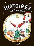 vignette de 'Histoires en 5 minutes pour attendre Noël (Olivier Dupin)'