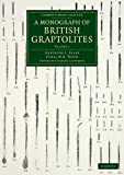 A Monograph of British Graptolites: Volume 1, Text (Cambridge Library Collection - Mo...