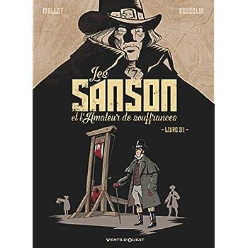 Les Sanson et l'amateur de souffrances - Livre 3