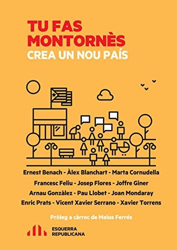 Tu fas Montornès, crea un nou país (Catalan Edition)