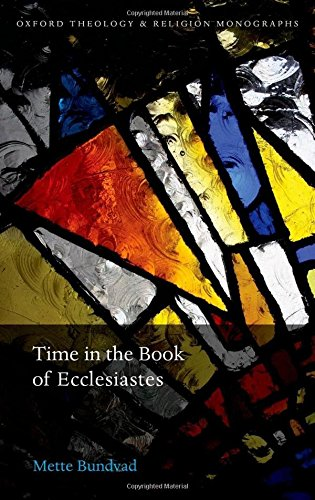 Time in the Book of Ecclesiastes (Oxford Theology and Religion Monographs)
