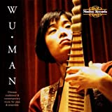 Wu Man: Chinese Traditional & Contemporary Music for Pipa and Ensemble by TIANHUA / YI / QINRU (2000-01-11)