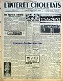 INTERET CHOLETAIS (L') [No 18] du 04/05/1957 - UNE HEUREUSE INITIATIVE REPEINDRE LA FRANCE - SOUSCRIPTION DE LA MI-CAREME - HEURES DES MESSES A L'EGLISE NOTRE-DAME - CHAPELLE DE L'HOTEL DIEU - L'ALBUM SOUVENIR EN COULEURS ELISABETH ET PHILLIP EN FRANCE - DISPENSAIRE ANTITUBERCULEUX - LOTERIE NATIONALE - AVEC LES ANCIENS D'ORIENT ET TOE - IIIE SALON D'ART PHOTOGRAPHIQUE - CAISSE D'ALLOCATIONS FAMILIALES - INSTITUTION SAINTE-MARIE - UNE BELLE FAMILLE CHOLETAISE RECOMPENSEE - FINALE DU CONCOURS D'