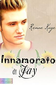 Innamorato di Jay di [Kaye, Renae]