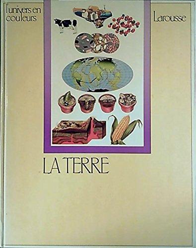 La terre. Editions Larousse. L'univers en couleurs. 1978. (Géographie, Géologie, Océans, Agriculture) par L'UNIVERS EN COULEURS