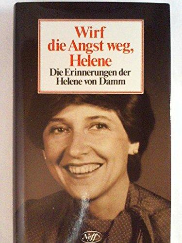 Wirf die Angst weg, Helene