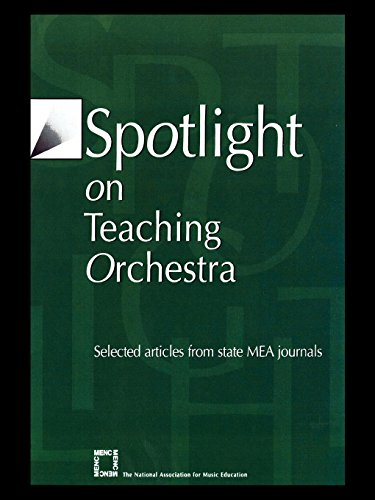 Spotlight on Teaching Orchestra: Selected Articles from State M.E.A. Journals (Spotlight Series)