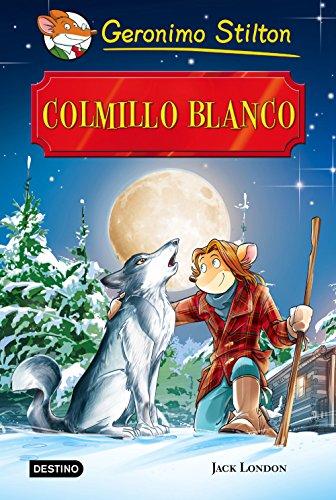 Colmillo Blanco: Grandes Historias por Geronimo Stilton