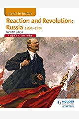 Access to History: Reaction and Revolution: Russia 1894-1924 Fourth Edition Paperback