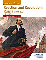 Access to History: Reaction and Revolution: Russia 1894-1924 Fourth Edition