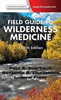 Field Guide to Wilderness Medicine von [Auerbach, Paul S.]