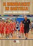 Il minibasket in cartella. 1000 esercizi, giochi e ipotesi di lezione