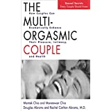 The Multi Orgasmic Couple: How Couples can dramatically increase their sex life, relationship, potency etc (English Edition)