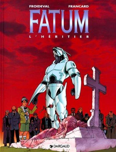 Fatum, tome 1 : L' Héritier par Froideval François