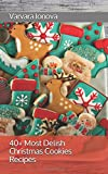 40+ Most Delish Christmas Cookies Recipes (Your Ultimate Christmas Guide)