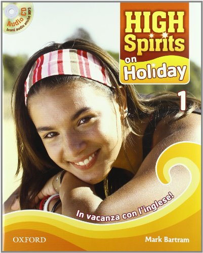 High spirits on holiday. In vacanza con l'inglese. Per la Scuola media! Con CD Audio: 1