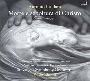 Caldara: Morte E Sepoltura di Christo (Oratorio. Vienna, 1724)