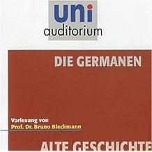 Die Germanen / Fachbereich Alte Geschichte / Reihe: uni auditorium (1 CD, Länge: ca. 52 Min.)