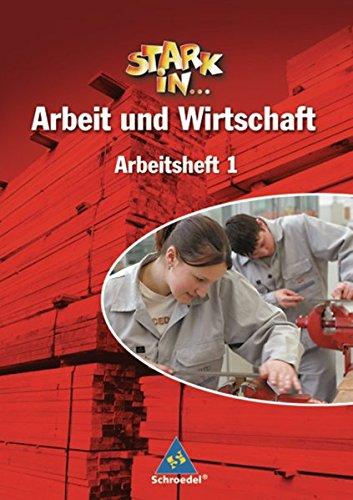 Stark in ... Arbeit und Wirtschaft - Ausgabe 2005: Arbeitsheft 1