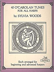 40 O'Carolan Tunes for All Harps (Midmarch Arts Books) by Sylvia Woods (1987-05-01)