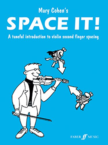 Space It! for Violin: A Tuneful Introduction to Violin Second Finger Spacing: (Tuneful Intro Violin 2nd Finger) (Tuneful Intro 2nd Finger)