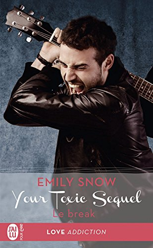 Your toxic sequel (Tome 1.5) - Le break par [Snow, Emily]
