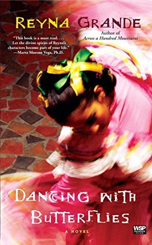 Dancing with Butterflies: A Novel by Reyna Grande (2009-10-06)