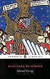 Selected Writings: Hildegard of Bingen (Penguin Classics) by Hildegard Of Bingen (2001-11-01)