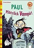 Der Bücherbär: Paul - Plötzlich Vampir! 1. Klasse