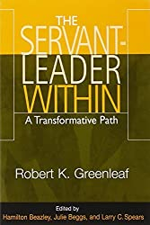 Servant-Leader Within, The: A Transformative Path by Robert K. Greenleaf (2003-11-03)