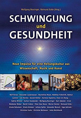 Schwingung und Gesundheit: Neue Impulse für eine Heilungskultur aus Musik, Kunst und Wissenschaft