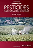Best Pesticides Wiley-Blackwell - Pesticides: Health, Safety and the Environment by Graham Review