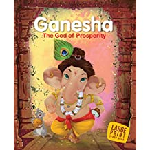 Large Print: Ganesha The God of Prosperity : Indian Mythology Large Print