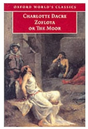 Zofloya: or The Moor (Oxford World's Classics) by Charlotte Dacre (2000-01-06)