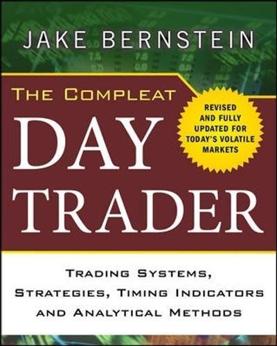 The Compleat Day Trader, Second Edition por Jake Bernstein