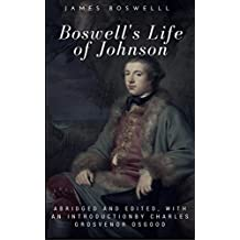Boswell's Life of Johnson Abridged and edited, with an introduction by Charles Grosvenor Osgood [Illustrated edition] (English Edition)
