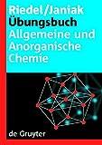 Übungsbuch: Allgemeine und Anorganische Chemie by Erwin Riedel, Christoph Janiak