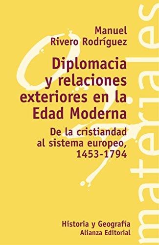 Diplomacia y relaciones exteriores en la Edad Moderna (El Libro Universitario - Materiales nº 3494027) por Manuel Rivero Rodríguez