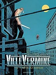 VilleVermine, tome 1 : L'homme aux babioles par Julien Lambert