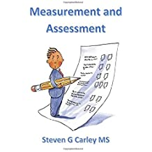 Measurement and Assessment by Steven G Carley MS (2015-05-10)