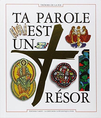 TA PAROLE EST UN TRESOR. Document biblique du parcours Trésors de la Foi par Diffusion Catéchistique Lyon