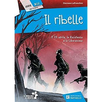 Il Ribelle. Il Mulino A Vento. Serie Blu